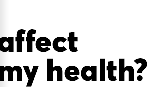 affect my health